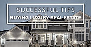 Easy to Follow Guide: Buying a Luxury Home [Infographic]