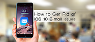 How to Get Away with iOS 10 E-mail Issues