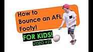 How to Bounce an AFL Football | For KIDS, All Ages | Video #21 | Illawarra Educaiton Foundation