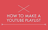 How to Make a YouTube Playlist - Tutorial with Photos