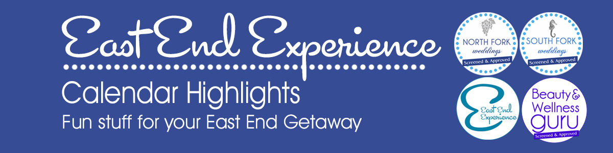 Headline for East End Experience Calendar of Upcoming Events