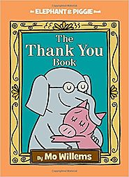 The Thank You Book (An Elephant and Piggie Book) by Mo Willems