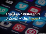 Should Your Business Hire a Social Media Expert?