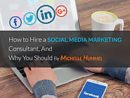 How to Hire a Social Media Marketing Consultant, and Why You Should