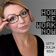 How We Work Now by Julia Roy