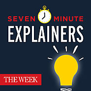 Seven-Minute Explainers by The Week