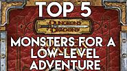 Top 5 Dungeons and Dragons Monsters for A Low-Level Adventure