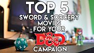 Top 5 Sword & Sorcery movies for your D&D campaign