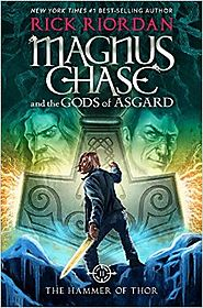 Magnus Chase and the Gods of Asgard, Book 2 The Hammer of Thor by Rick Riordan