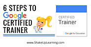 How to Become a Google Certified Trainer [infographic] | Shake Up Learning