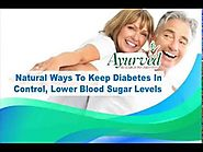 Natural Ways To Keep Diabetes In Control, Lower Blood Sugar Levels