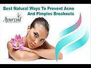 Best Natural Ways To Prevent Acne And Pimples Breakouts