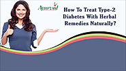 How To Treat Type-2 Diabetes With Herbal Remedies Naturally