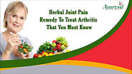 Herbal Joint Pain Remedy To Treat Arthritis That You Must Know