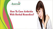 How To Cure Arthritis With Herbal Remedies