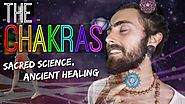 The Chakras! (Sacred Science & Ancient Healing Explained)