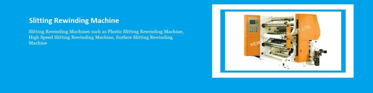 Headline for Slitting Rewinding Machine Manufacturer