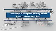 4 Advantages of Hiring Revit Modeling Services During Pre-Construction Stage