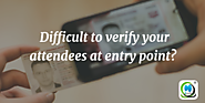 Difficult to verify attendees at entry point? | MLeads Blog