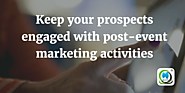 Keep your prospects engaged with post event marketing | MLeads Blog