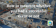 How to measure whether you had a successful event or not