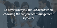 10 errors that you should avoid when choosing the conference management software | MLeads Blog
