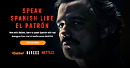 Babbel and Netflix want to teach you to speak Spanish like a Colombian drug kingpin
