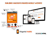 Hire Professionals for Building Magento Based Mobile Website