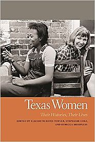 Texas Women: Their Histories, Their Lives (Southern Women: Their Lives and Times Ser.) Paperback – January 15, 2015