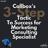 Callbox's Three-Step Tactic To Success for Marketing Consulting Specialist