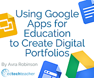 Using Google Apps for Education to Create Digital Portfolios from Avra Robinson - EdTechTeacher