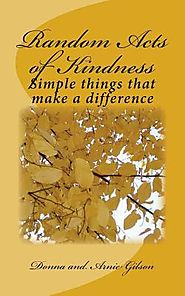 Random Acts of Kindness: Donna and Arnie Gilson: 9781503156289: