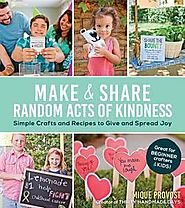 Make & Share Random Acts of Kindness: Mique Provost: 9781624141928: