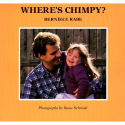 Where's Chimpy by Berniece Rabe