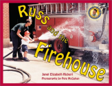 Russ and the Firehouse (Day with Russ): Janet Elizabeth Rickert, Pete McGahan: 9781890627171: Amazon.com: Books