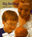 Big Brother Dustin: Alden R. Carter, Dan Young, Carol Carter: 9780807507155: Amazon.com: Books