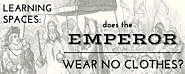 Learning Spaces: Does the Emperor Wear No Clothes? - Make Space: 4 Learning