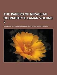 "Full text of ""The papers of Mirabeau Buonaparte Lamar"" his letters"