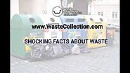 SHOCKING FACTS ABOUT WASTE