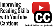 Improving Reading Skills with YouTube Closed Captions