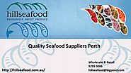 Hillseafood - Seafood Suppliers Perth