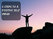 5 Steps to a Positive Self Image - wherefitnessmeetsbeauty