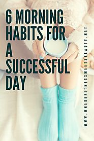 6 Morning Habits For A Successful Day - wherefitnessmeetsbeauty