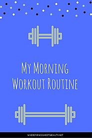My Morning Workout Routine - wherefitnessmeetsbeauty