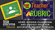 Google Classroom and Google Add-ons | How can we provide meaningful feedback to our students? · TeacherCast Education...