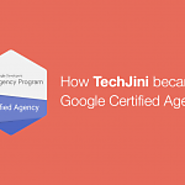 How TechJini Became One of the First Certified Google Developer Agencies - Google Certified Mobile App Developers