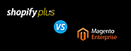 Which Enterprise Ecommerce Platform Solution is Better? Shopify Plus vs. Magento EE.