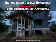 Homes That Can Disqualify Your Mortgage Pre-Approval