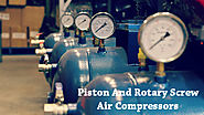 Piston And Rotary Screw Air Compressors Compared