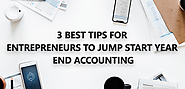 3 Tips for Entrepreneurs to Jump Start Year End Accounting